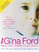 The Gina Ford Baby and Toddler Cook Book
