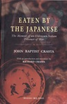 Eaten By The Japanese The Memoir Of An Unknown Indian Prisoner Of War