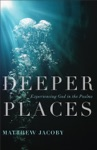 Deeper Places