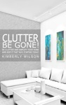 Clutter Be Gone