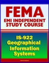 21st Century FEMA Study Course Applications Of GIS For Emergency Management IS-922 - Geographical Information Systems Database Tools Fundamentals History Usefulness