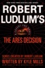 Robert Ludlum's (TM) The Ares Decision