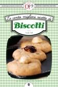 Le cento migliori ricette di biscotti