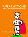 Super Emotions A Book For Children With ADDADHD