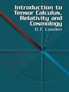 Introduction To Tensor Calculus Relativity And Cosmology