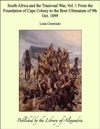 South Africa And The Transvaal War Vol 1 From The Foundation Of Cape Colony To The Boer Ultimatum Of 9th Oct 1899