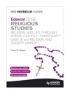 My Revision Notes Edexcel GCSE Religious Studies Religion And Life Through Roman Catholic Christianity Unit 3 And Religion And Society Unit 8
