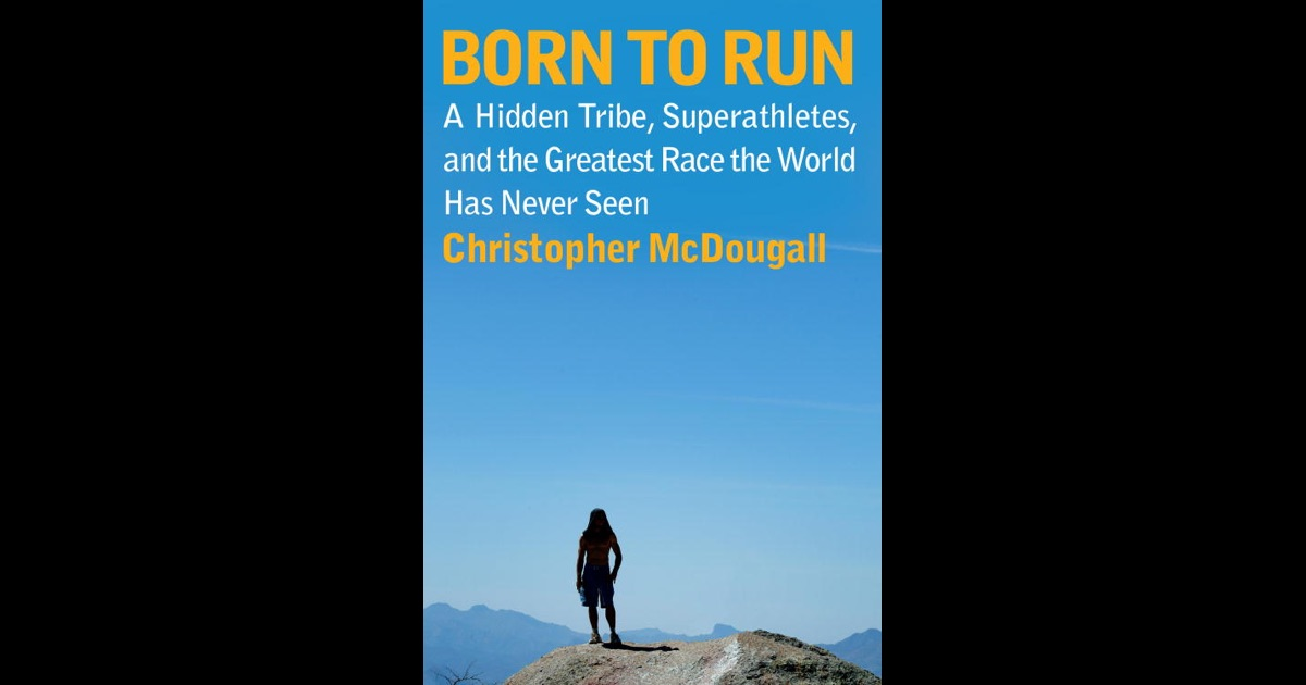 a review of christopher mcdougalls book born to run Whatever your interest or background, there is something for you in christopher mcdougall's book, born to run forget about whether you even like sports, this is one of those books that encompasses more than its subject and is simply a pleasure to read.