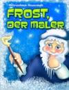 Frost Der Maler
