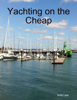 Andy Lear - Yachting On the Cheap artwork