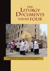 The Liturgy Documents Volume Four