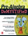 Pre-Algebra DeMYSTiFieD Second Edition