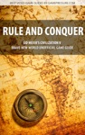 Rule And Conquer - Sid Meiers Civilization V Brave New World Unofficial Game Guide