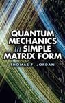 Quantum Mechanics In Simple Matrix Form