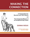 Making The Connection A Training Book For Bouviers And Their Owners And The Unexpected Memoir Of An Exceptional Dog Trainer