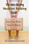 The Non-Boring Vacation Packing Guide Save Your Back Time And Money