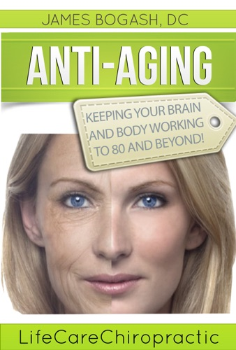 Anti-Aging Strategies Keeping Your Brain and Body Working to 80 and Beyond