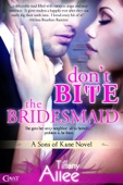 Don't Bite the Bridesmaid - Tiffany Allee Cover Art