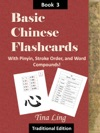 Basic Chinese Flash Cards 3 With Pinyin Stroke Order And Word Compounds