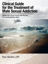 Clinical Guide For The Treatment Of Male Sexual Addiction