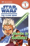 DK Readers L1 Star Wars The Clone Wars Ahsoka In Action Enhanced Edition