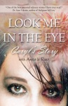 Look Me In The Eye Caryls Story About Overcoming Childhood Abuse Abandonment Issues Love Addiction Spouses With Narcissistic Personality Disorder NPD And Domestic Violence