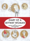 Diary Of A Skyway Woman