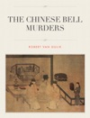 A Judge Dee Detective Story - The Chinese Bell Murders