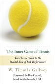 The Inner Game of Tennis - W. Timothy Gallwey, Pete Carroll & Zach Kleinman Cover Art