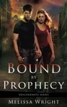 Bound By Prophecy