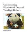 Understanding Division With 1 And 2-Digit Divisors