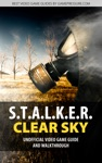 STALKER Clear Sky - Unofficial Video Game Guide  Walkthrough