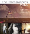 The Photographers MBA Everything You Need To Know For Your Photography Business