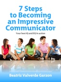 Similar eBook: 7 Steps to Becoming an Impressive Communicator