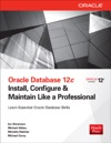 Oracle Database 12c Install Configure  Maintain Like A Professional