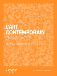 LART CONTEMPORAIN - EN 40 PAGES