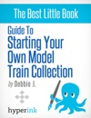 Beginners Guide To Starting Your Own Model Train Collection Scenery Track Plans And Layouts