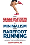 Runners World Complete Guide To Minimalism And Barefoot Running