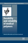 Durability And Reliability Of Medical Polymers Enhanced Edition