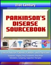 21st Century Parkinsons Disease PD Sourcebook Clinical Data For Patients Families And Physicians - Symptoms Staging Drug Treatments Deep Brain Stimulation Caregiving Supportive Therapies