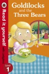 Goldilocks And The Three Bears - Read It Yourself With Ladybird Enhanced Edition