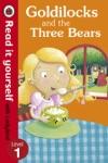 Goldilocks And The Three Bears - Read It Yourself With Ladybird Enhanced Edition