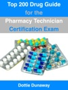 Top 200 Drug Guide For The Pharmacy Technician Certification Exam