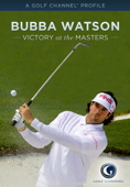 Bubba Watson: Victory at the Masters