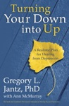 Turning Your Down Into Up