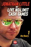 Jonathan Little On Live No-Limit Cash Games Volume 1