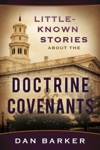 Little Known Stories About The Doctrine And Covenants