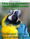 The Pet Owners Guide To Parrot