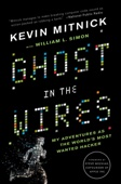 Ghost in the Wires - Kevin Mitnick, William L. Simon & Steve Wozniak Cover Art