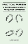 Practical Farriery - A Guide For Apprentices And Junior Craftsmen